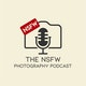 The NSFW Photography Podcast Album Art