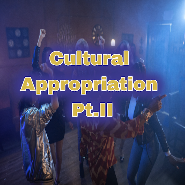 Blackness and Cultural Appropriation Pt. II