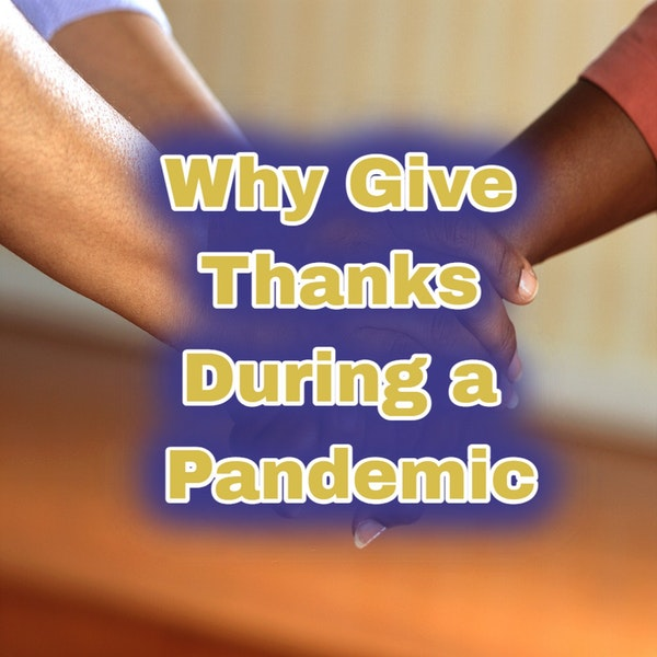 Why give thanks during a pandemic?