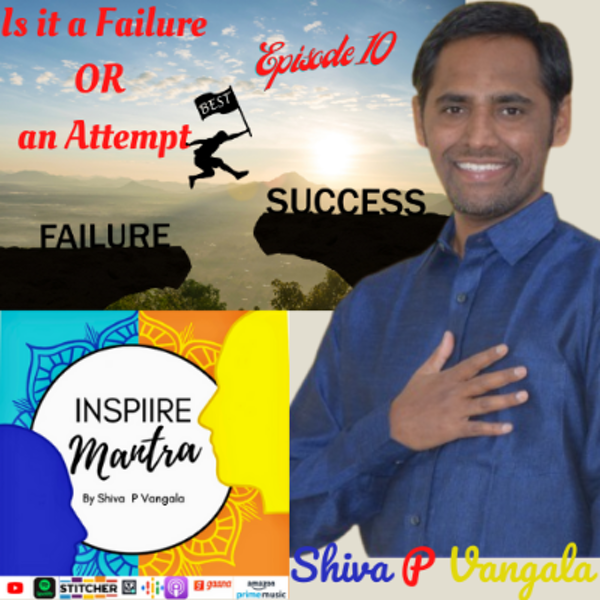 Is it a FAILURE or Lack of ATTEMPT written and narrated by Shiva P Vangala Image