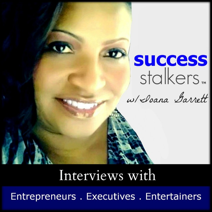 01: Ioana Garrett: CEO & Founder Shares the Vision of Success Stalkers