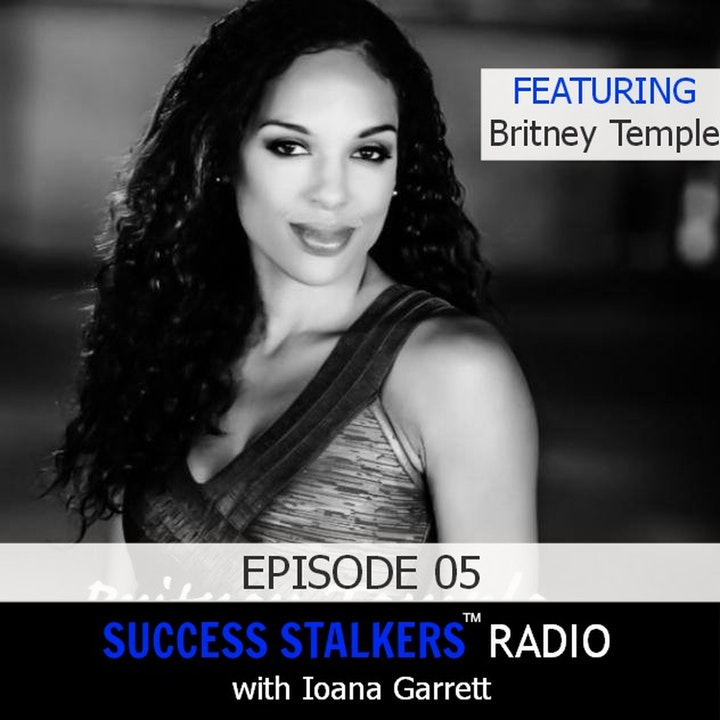 05: Britney Temple: Business and Fitness Mogul Shares Her Passion