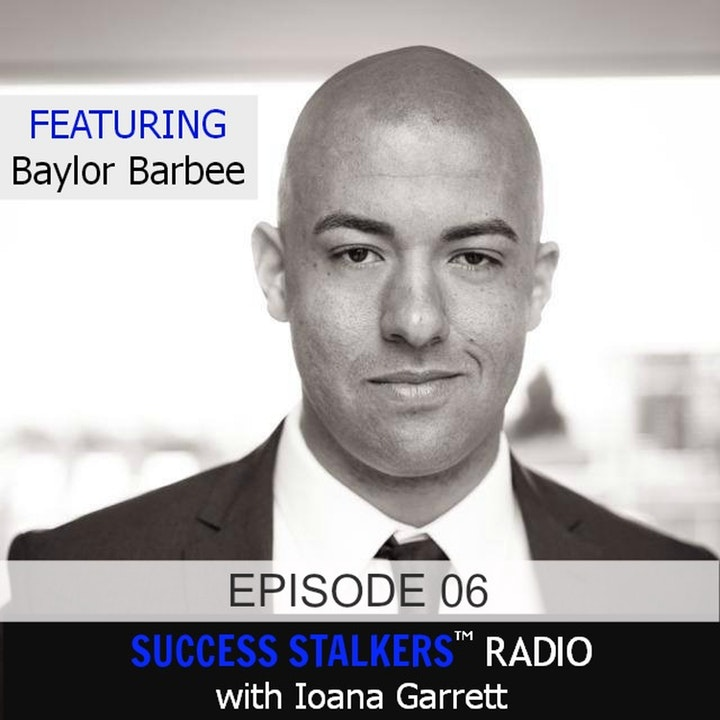 06: Baylor Barbee: Entrepreneur, Author & Triathlete Shares How He Turned His Failures Into Success.