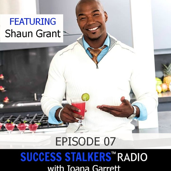 07: Shaun Grant: Life Coach and Fitness Expert Shares His Passion For Helping People Image