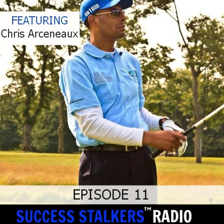 11: Chris Arceneaux, What It Took To Become A Pro Golfer.
