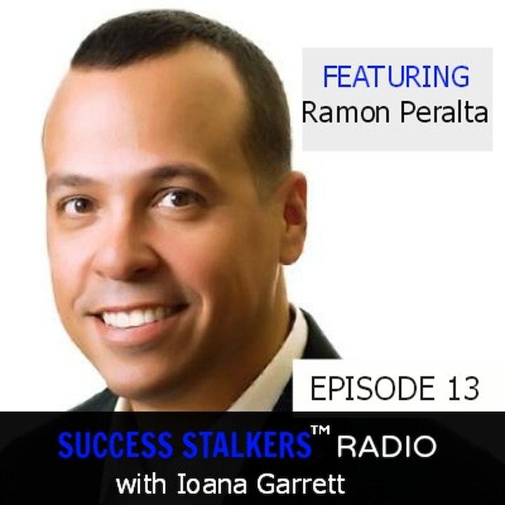 13: Ramon Peralta: From Priceline.com Start-up Team To Warren Buffet As A Client