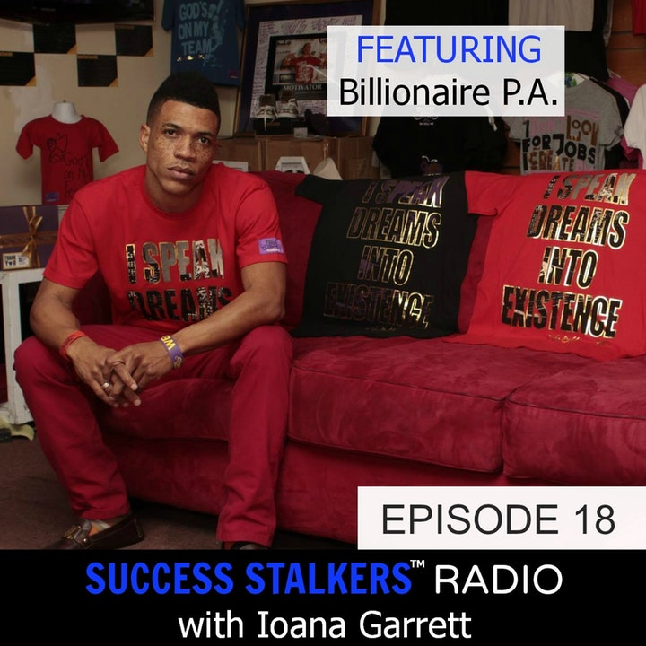 18: Billionaire PA: CEO & Founder of Wealthy Minds, Inc. Shares His Positive Message and Journey