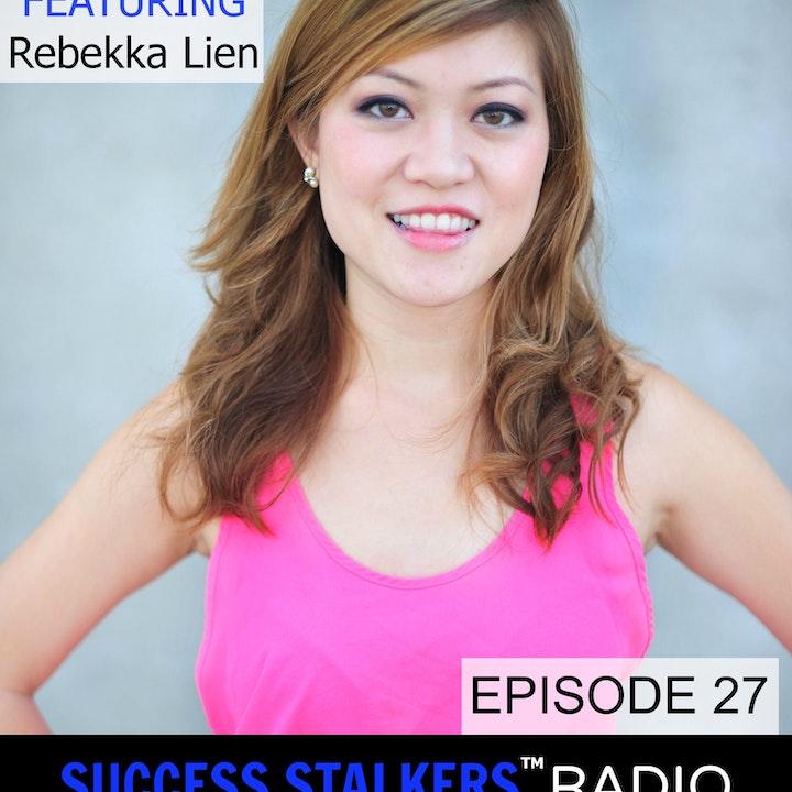 27: Rebekka Lien: Entrepreneur & Luxury Real Estate Professional's Inspiring Message