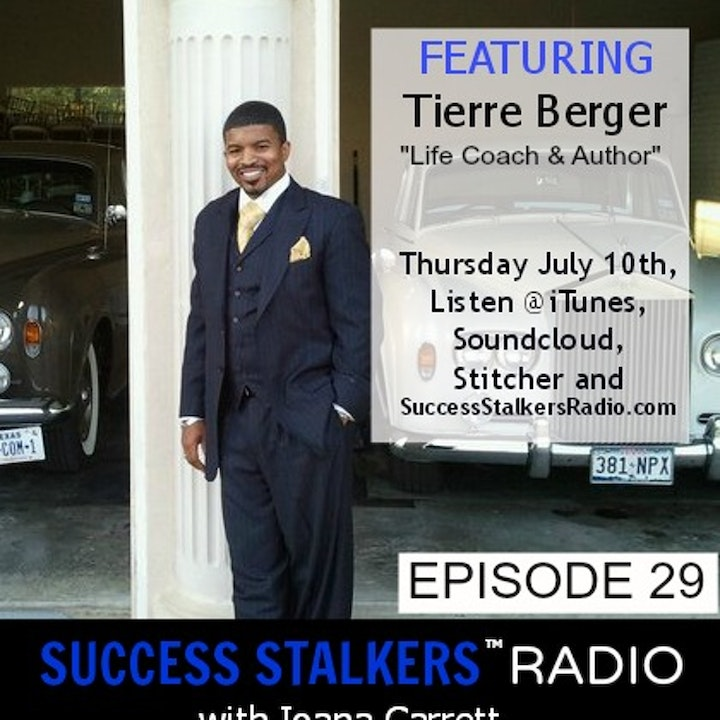 29: Tierre Berger: Life Coach and Author Talks About His Life Changing Journey