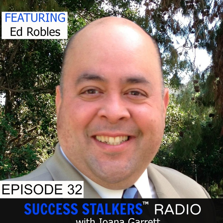 32: Edward Robles: Sales Director & Executive Coach Shares His Passions and Inspiring Journey