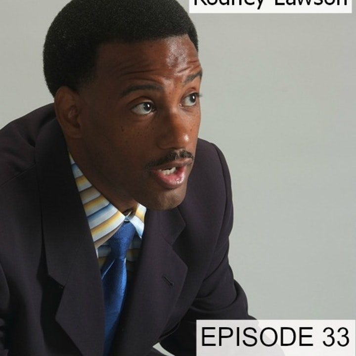 33: Rodney Lawson: CEO of LeXmos, Inc., A Leader of Leaders Shares His Journey