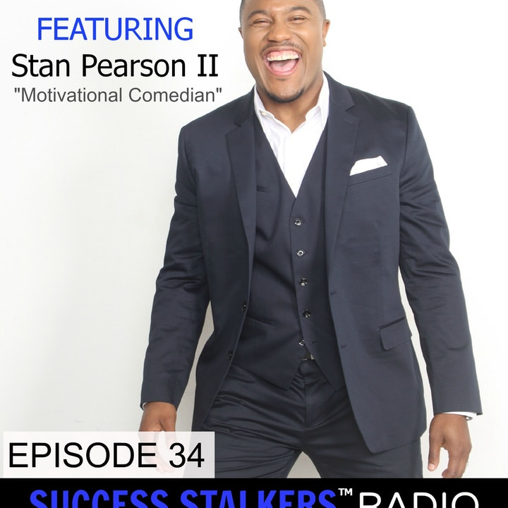 Episode image for 34: Stan Pearson: Motivational Comedian, Speaker & Author Shares His Journey