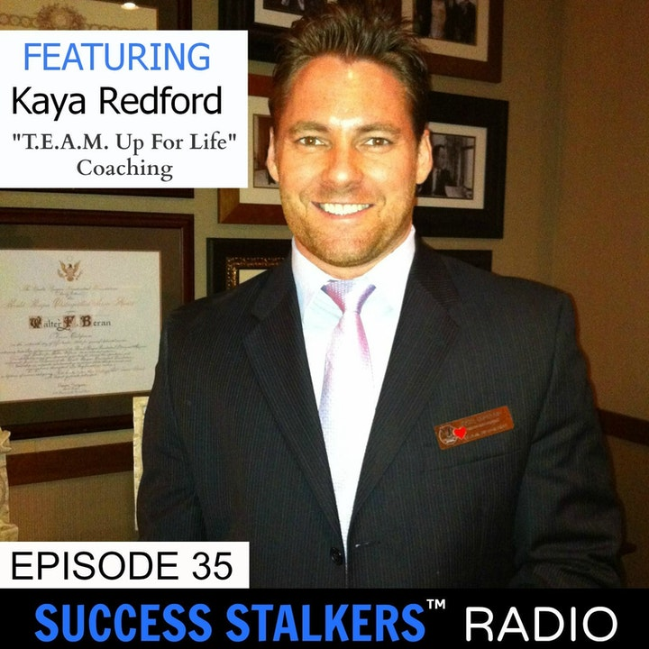 35: Kaya Redford: CEO of T.E.A.M. Up For Life Shares His Inspiring Journey