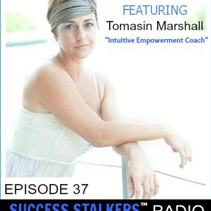 37: Tomasin Marshall: Intuitive Empowerment Coach Shares Her Powerful Life Journey