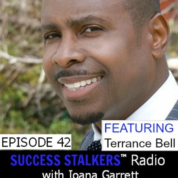 42: Terrance Bell: Self-Growth Expert Shares How He Beat The Odds