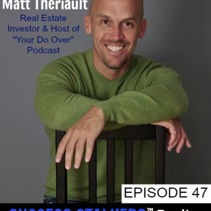 47: Matt Theriault: Bagging Groceries to Being a Millionaire Real Estate Investor