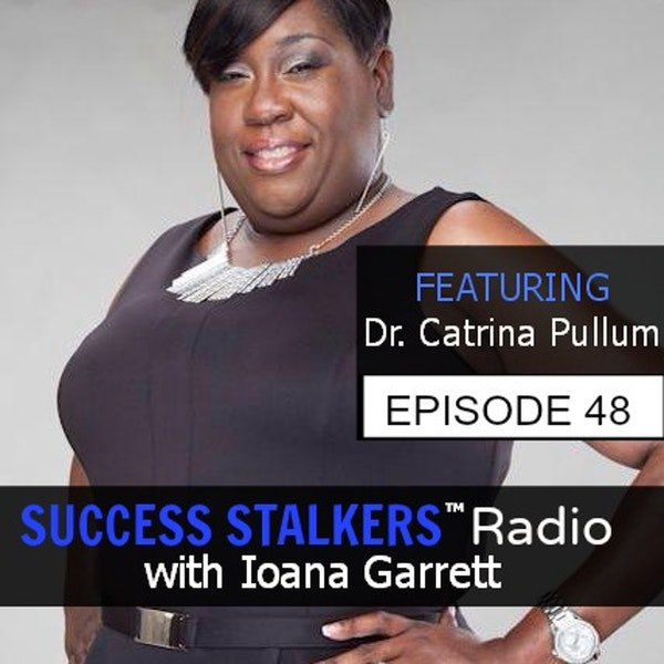 48: Dr. Catrina Pullum: Breaking The Chains - From Hurting To Healing Image
