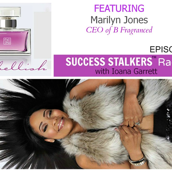 50: Marilyn Jones: CEO & Creative Director of B Fragranced Shares Her Journey