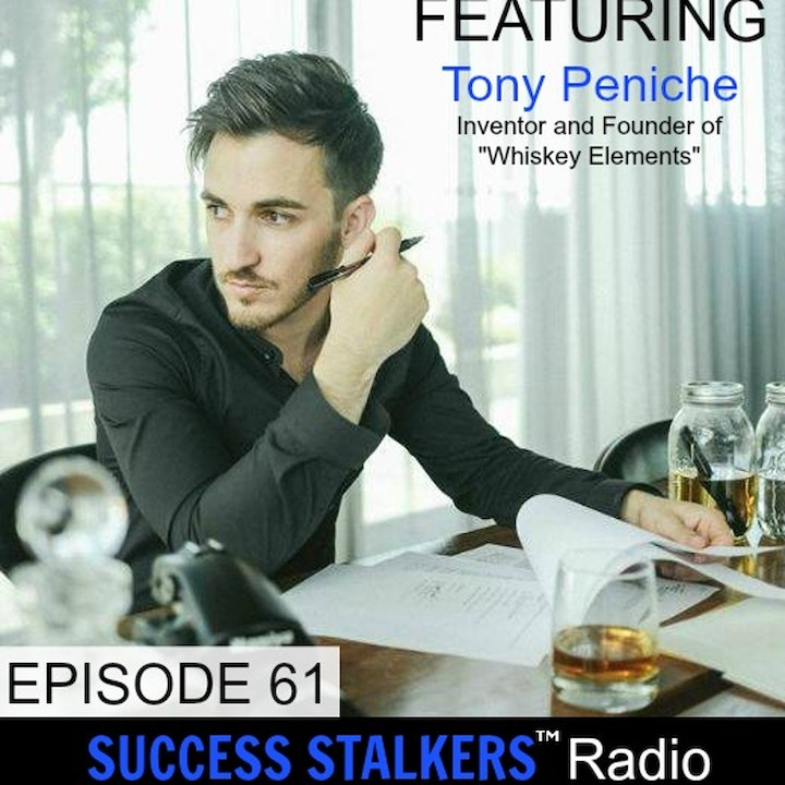 61: Tony Peniche: Personalize Your Whiskey 24 Hours