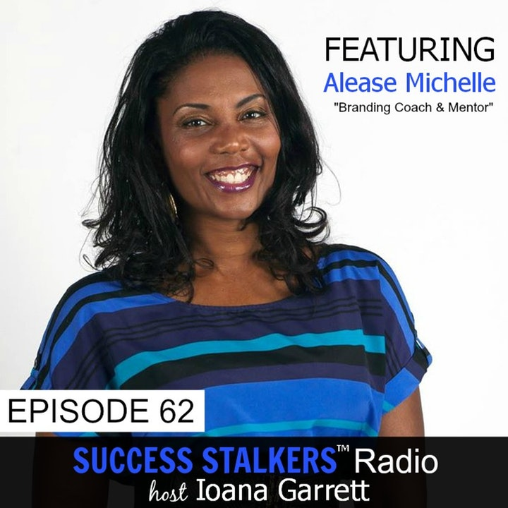 62: Alease Michelle: What's Your Personal Brand?