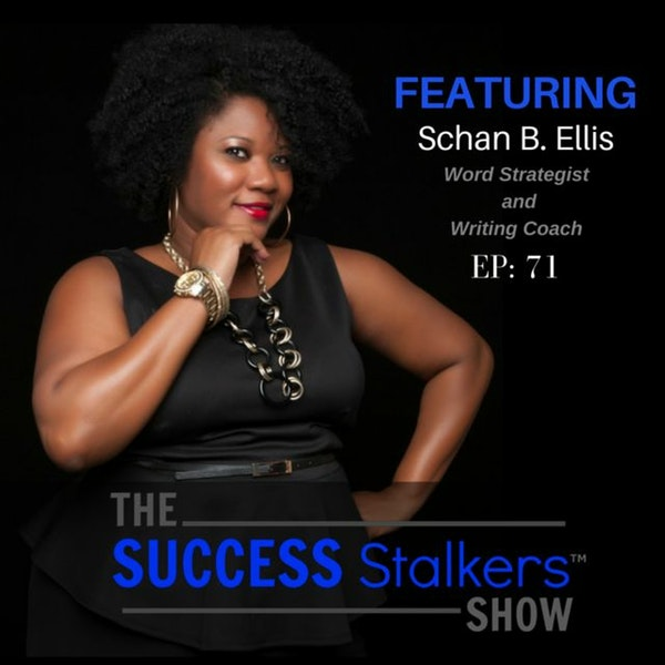 71: Word Strategist - Schan B. Ellis Shares How To Win With Words Image