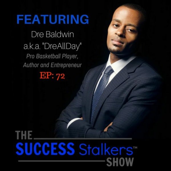 72: Pro Basketball Player Dre Baldwin Teaches How To Work On Your Game Image