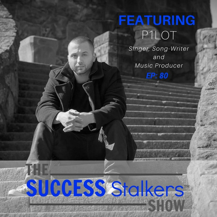 Episode image for 80: Singer, Song Writer & Music Producer, P1LOT Shares His Success Journey