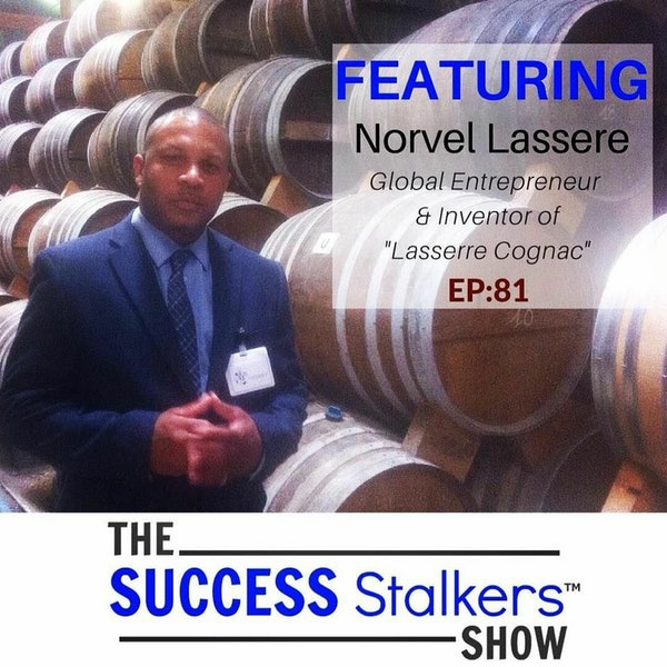 81: Entrepreneur and Inventor Norvel Lassere Shares His Success Story Image