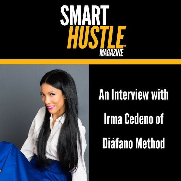 How Irma Cedeno is Finding Success by Helping Entrepreneurs Tap Into the Spanish Market