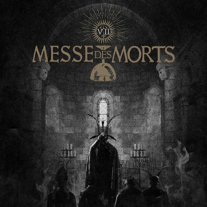 #309 - 11-21-17 - Messe des Morts VII Special