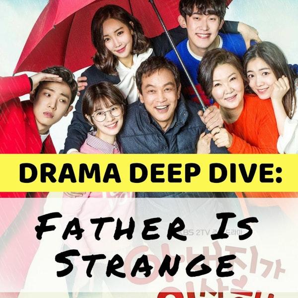 18. Father is Strange (Drama Deep Dive) Image