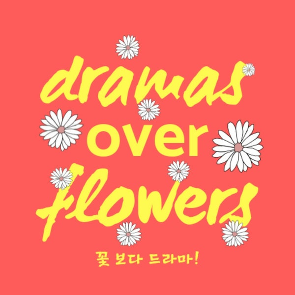 Announcement! We are now Dramas Over Flowers! Image