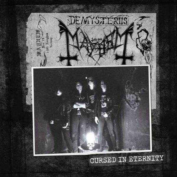 #356 - 12-25-18 - An evening 'Cursed in Eternity' (Mayhem special)