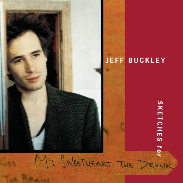 """S1E48 – Jeff Buckley – """"Sketches for My Sweetheart the Drunk"""" w/Emile Blair Milgrim Image"""