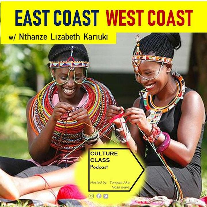 Ep 015- East Coast West Coast (w/ Nthanze Lizabeth Kariuki)