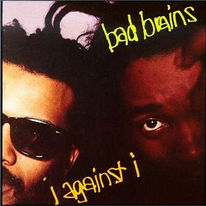 "S2E55 – Bad Brains ""I Against I"" – with guest Camila Risso"