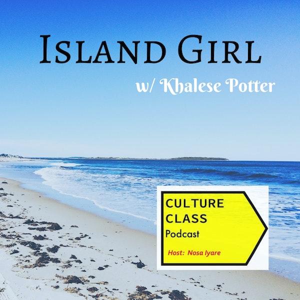 Ep 019- Island Girl (w/ K.Potter)
