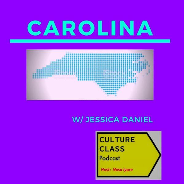 Ep 022 - Carolina (w/ Jessica Daniel)