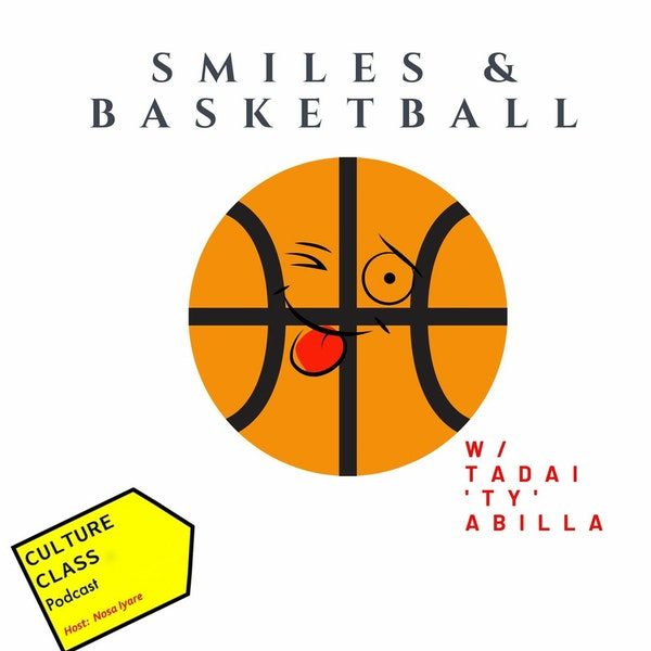 Ep 024- Smiles and Basketball (w/ Tadai 'ty' Abilla)