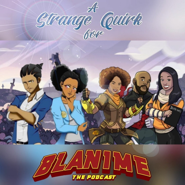 24. A Strange Quirk for Blanime Feat. @SQ_AnimePod