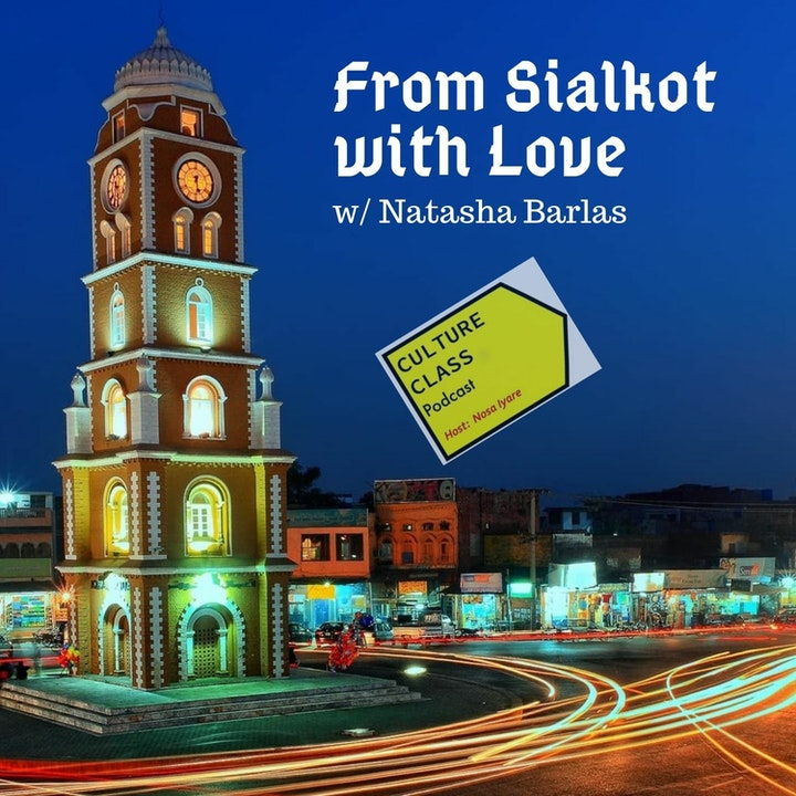 Ep 027- From Sialkot with Love (w/ Natasha Barlas)