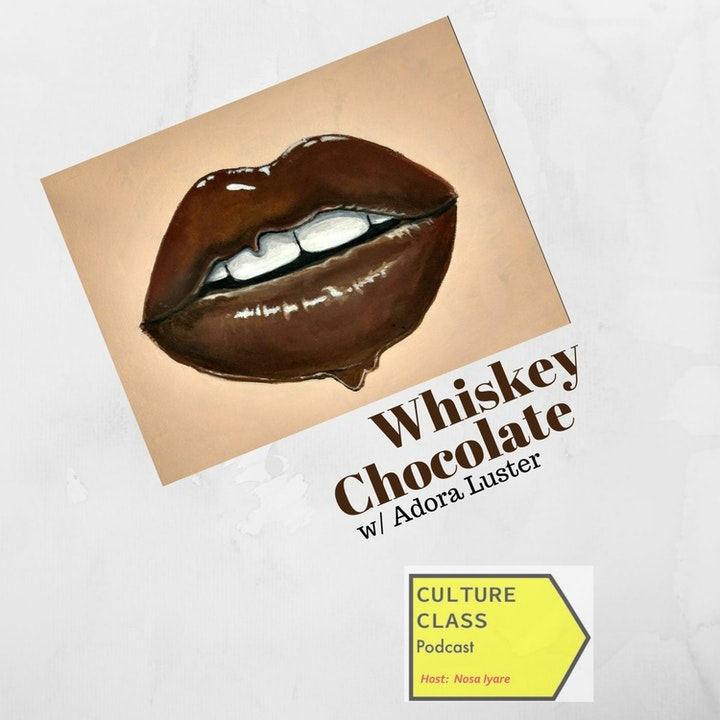 Ep 030- Whiskey Chocolate (w/Adora Luster)