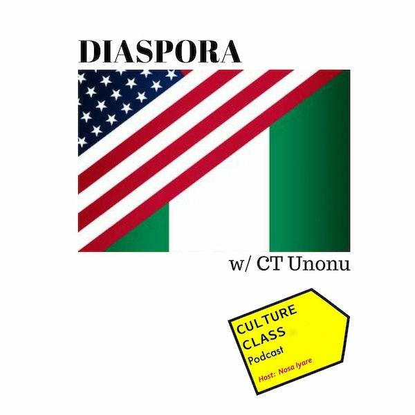 Ep 032- Diaspora (w/ CT Unonu)
