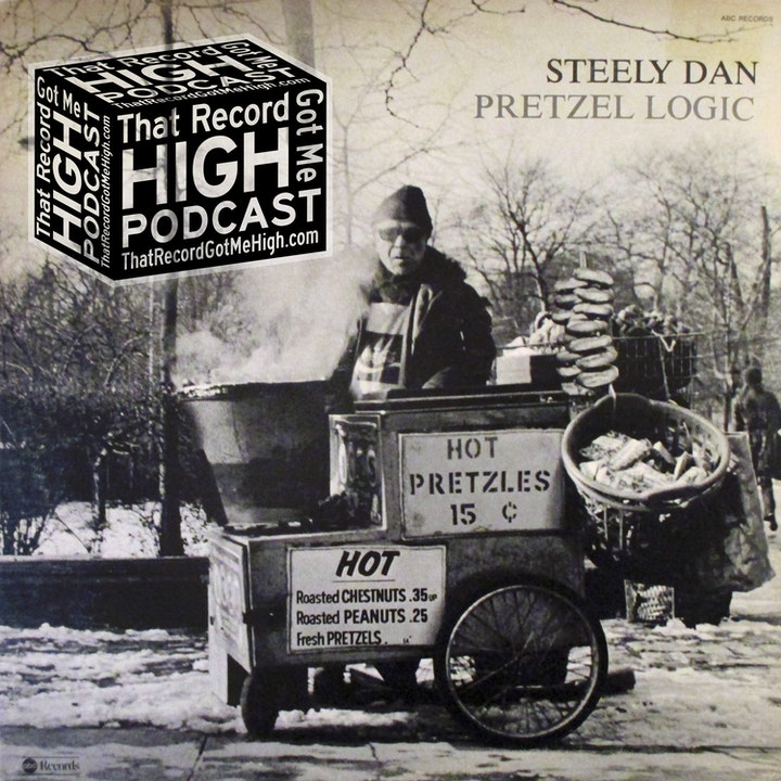 "S2E72 - Steely Dan ""Pretzel Logic"" with Garry Messick"