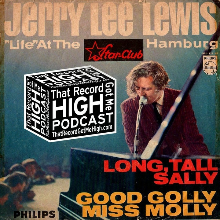 S2E73 – Jerry Lee Lewis Live at The Star Club – w/Jack Rabid