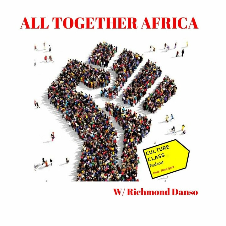 Ep 041- All Together Africa (w/ Richmond Danso)