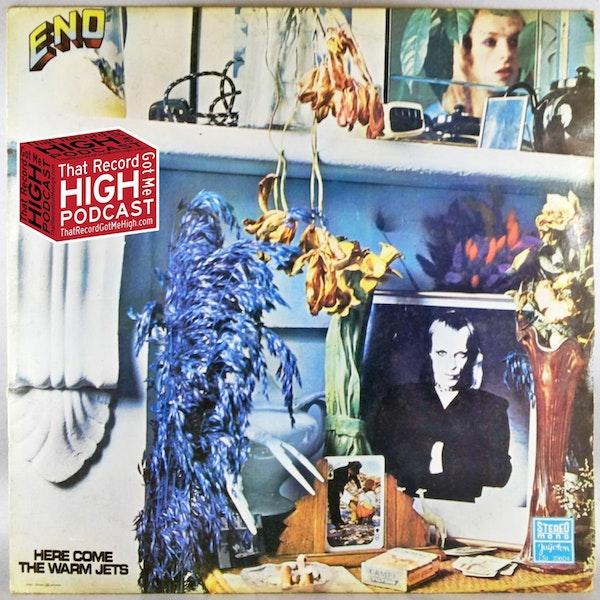 "S2E80 – Brian Eno ""Here Come the Warm Jets"" w/Peter Prescott (Mission of Burma, Minibeast) Image"