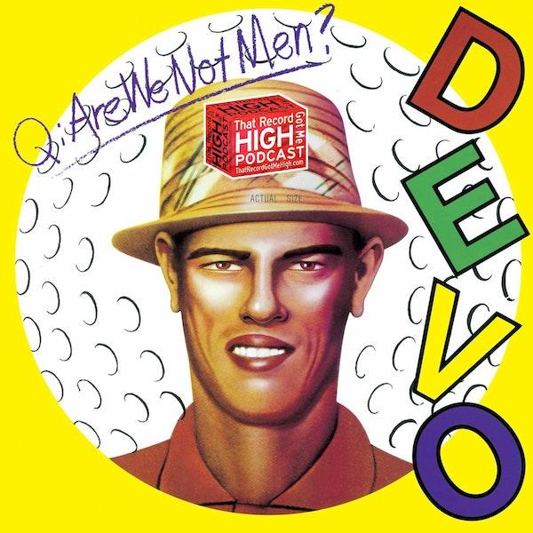 """S2E84 – DEVO """"Q:Are We Not Men?"""" w/Malcolm Tent Image"""