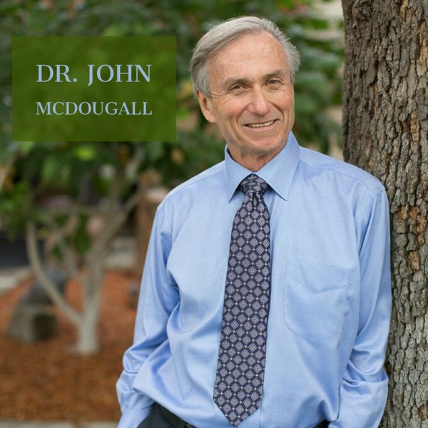 19:  Dr. John McDougall: The Starch Solution Image