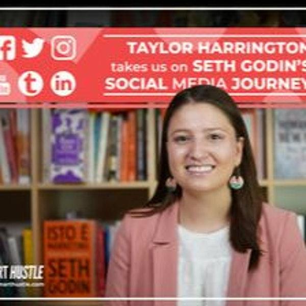 Taylor Harrington Takes Us on Seth Godin's Social Media Journey